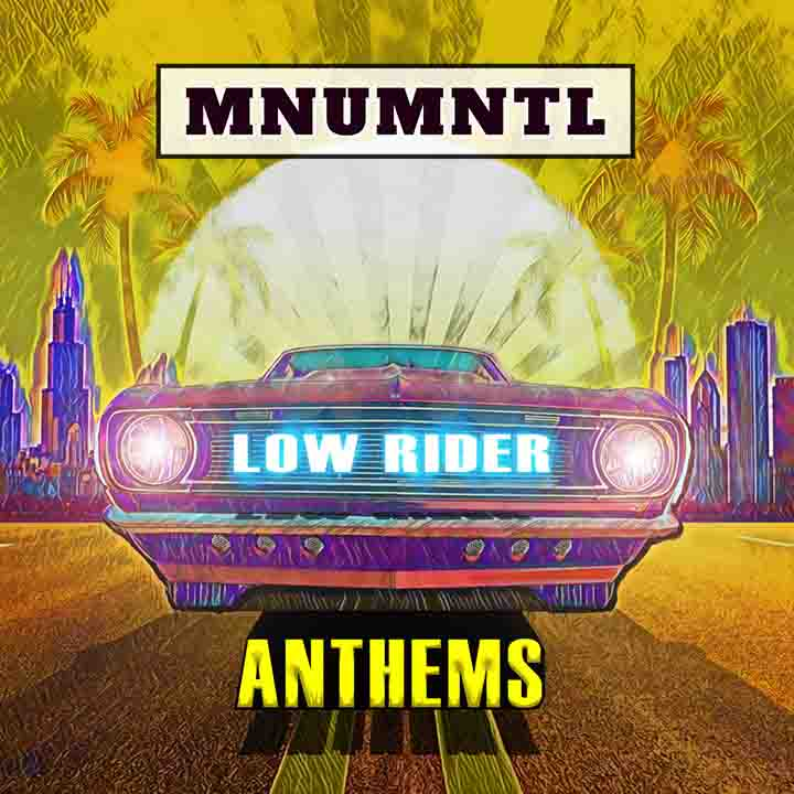 MNUMNTL_-_Lowrider Anthems - Email